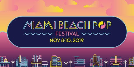 Miami Beach Pop Festival · November 8-10, 2019 tickets