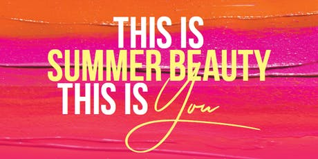 Palmdale Free Beauty Event | This Is Summer Beauty This Is You tickets