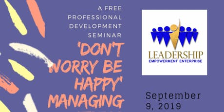 'Don't Worry; Be Happy': Managing Stress Before It Manages You tickets