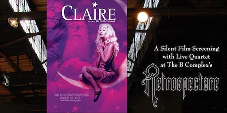 """Claire"" Silent Film Screening presented by B-Fore B-Now Retrospectare tickets"