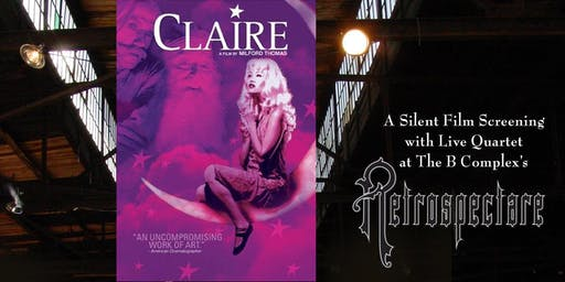 """Claire"" Silent Film Screening presented by B-Fore B-Now Retrospectare"