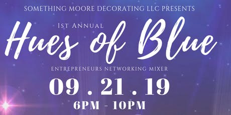 1st Annual Hues of Blue Entrepreneurs Networking Mixer tickets