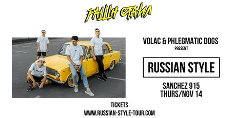 Volac & Phlegmatic Dogs // Russian Style North America Tour // Sanchez 915 tickets