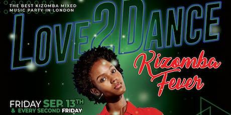 Love 2 Dance - KIZOMBA FEVER tickets