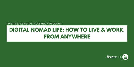 Fiverr and General Assembly Present: Digital Nomad Life: How To Live & Work From Anywhere tickets