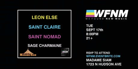 WE FOUND NEW MUSIC 9/17: FT. LEON ELSE, SAINT CLAIRE, SAINT NOMAD, SAGE CHARMAINE, AT MADAME SIAM tickets