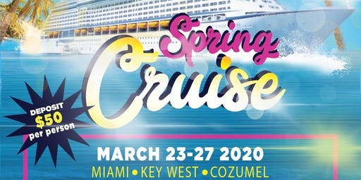 Spring Break Cruising *DEADLINE EXTENDED*