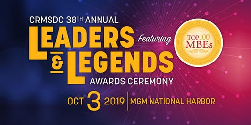 38th Annual Leaders & Legends Awards Ceremony featuring the Top 100 MBEs