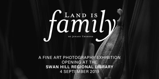 'Land is family' - Fine Art Exhibition