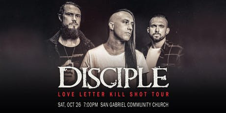 Disciple Love Letter Kill Shot Tour – San Gabriel, CA tickets
