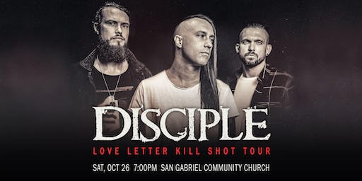 Disciple Love Letter Kill Shot Tour – San Gabriel, CA