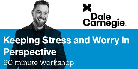 Keeping Stress and Worry in Perspective tickets