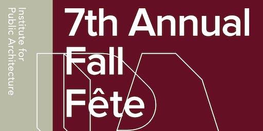 Institute for Public Architecture's 7th Fall Fête