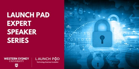 Launch Pad Expert Speaker Series - Cyber Security tickets