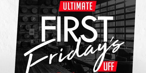 ULTIMATE FIRST FRIDAY #UFF