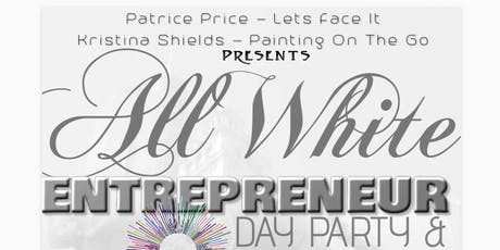 All White Entrepreneur Day Party tickets