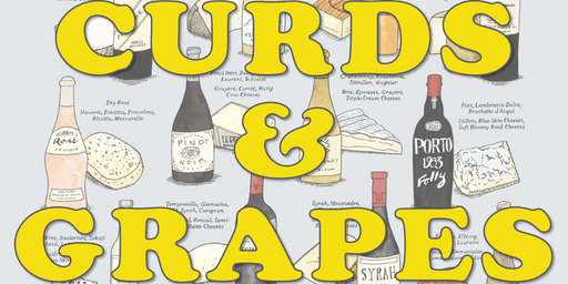 CURDS & GRAPES: A Cheese-and-Wine Pairing Primer