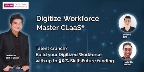 Digitize Workforce Master CLaaS® with Technopreneur, Leslie Loh tickets