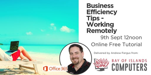 Business Efficiency Tips - Working Remotely!