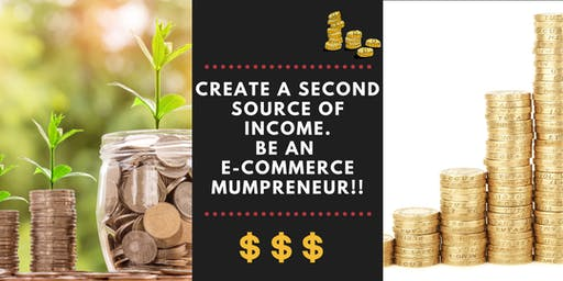 Create a Second Source of Income by Being an Ecommerce Mumpreneur!
