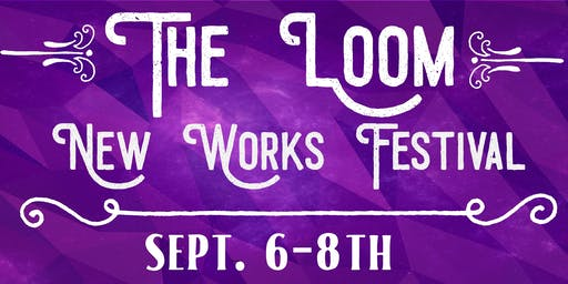 The Loom:New Works Festival