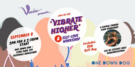 "Yoga + Self-Love | ""Vibrate Higher""  a sacral chakra flow workshop tickets"