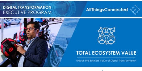 Accelerating Digital Transformation by Amplifying Total Ecosystem Value tickets