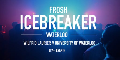 The Frosh Icebreaker // Waterloo // 2019