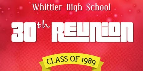 Whittier High Class of 1989 30th Reunion tickets