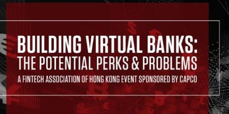 FTAHK Presents: Building Virtual Banks: The Potential Perks & Problems tickets
