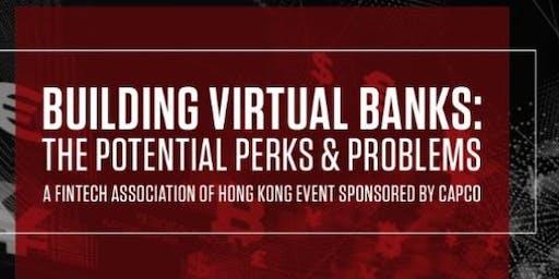 FTAHK Presents: Building Virtual Banks: The Potential Perks & Problems