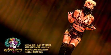The Australian Burlesque Festival 2019 – Noir Exotique Melbourne! tickets