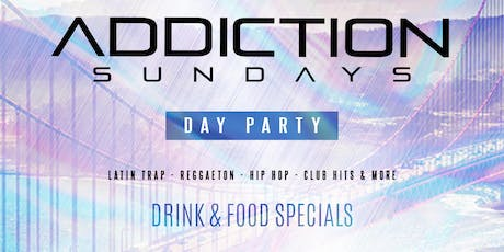 ADDICTION SUNDAYS DAY PARTY (HOT AUGUST) SEASON 2 | FOOD, DRINKS, & MUSIC | FREE W/ RSVP B4 6:30pm | DOORS OPEN 5:30PM - 12AM tickets