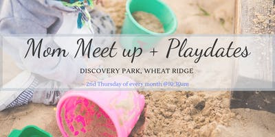 Mom Meet up + Playdates