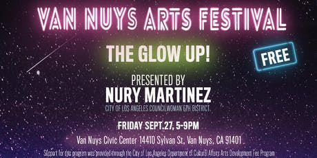2019 Van Nuys Arts Festival - The Glow Up! tickets