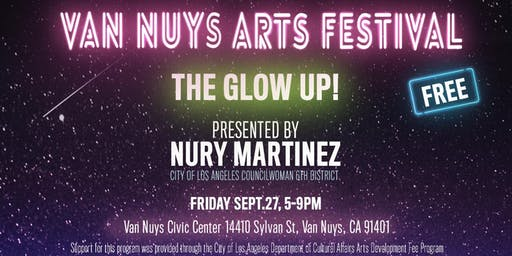 2019 Van Nuys Arts Festival - The Glow Up!