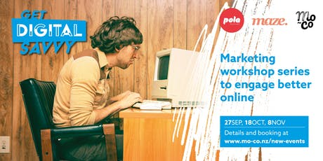 Get Digital Savvy - Workshop 3 - Creating great digital content tickets