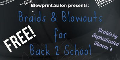 Blewprint Salon Presents: Braids & Blowouts for Back 2 School