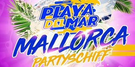 Playa del Mar - Das Mallorca Partyschiff in Düsseldorf Tickets