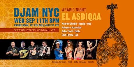 Djam NYC - Arabic Night with the El Asdiqaa Band + Belly Dance tickets
