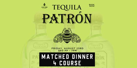 Patron Tequila 4 Course Dinner Matched tickets