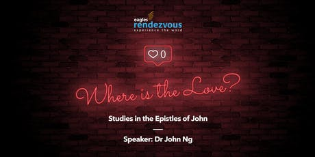 Where is the Love? - Studies in the Epistles of John tickets