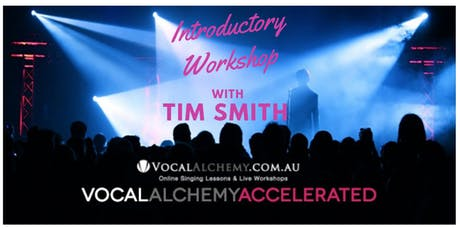 VOCAL ALCHEMY ACCELERATED - Introductory Workshop with TIM SMITH tickets