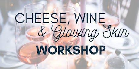 Frankston Cheese, Wine & Glowing Skin Workshop tickets