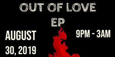 Out Of Love EP Release Party