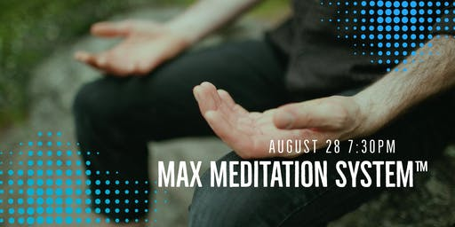 Max Meditation System™ w/ Anthony Long