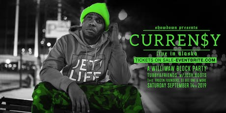 CURREN$Y Live in Alaska tickets