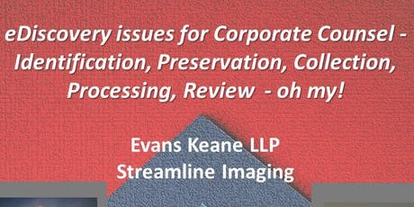 eDiscovery issues for Corporate Counsel - ACC Lunch & Learn, Evans Keane tickets