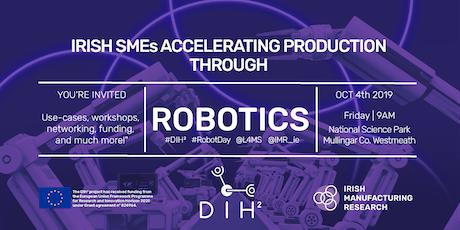 Irish SMEs Accelerating Production Through Robotics  tickets