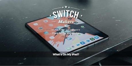 Whats on my iPad? - Kedah (Village Mall) tickets